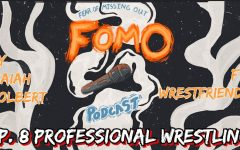 Fear Of Missing Out Podcast Ep. 8 Professional Wrestling