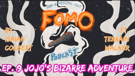 Fear Of Missing Out Podcast Ep. 9 JoJo's Bizarre Adventure